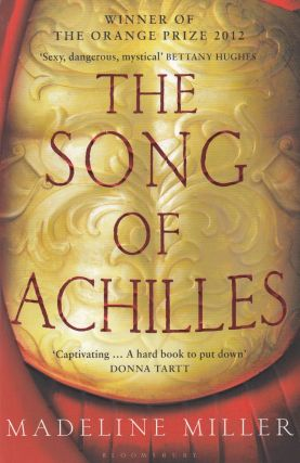 The Song of Achilles. Madeline Miller