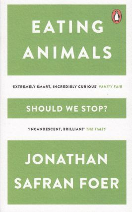 Eating Animals. Jonathan Safran Foer