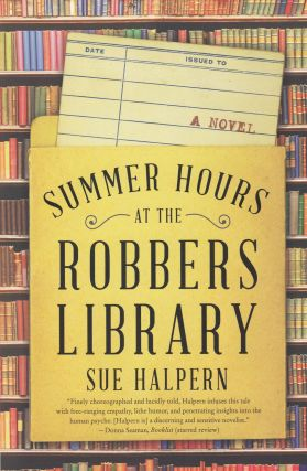 Summer Hours at the Robbers Library. Sue Halpern