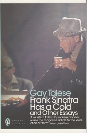 Frank Sinatra Has a Cold and Other Essays. Gay Talese