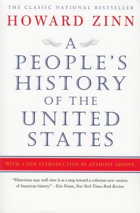 A People's History of the United States. Howard Zinn