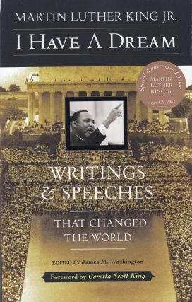 I Have A Dream: Writing and Speeches that Changed the World. Martin Luther King Jr