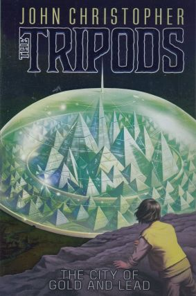 The City of Gold and Lead (The Tripods - Book 2). John Christopher