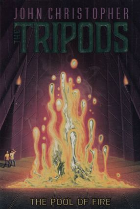 The Pool of Fire (The Tripods - Book 3). John Christopher