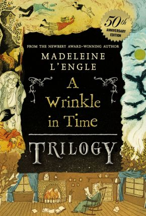 A Wrinkle in Time Trilogy (50th Anniversary Edition). Madeleine L'Engle