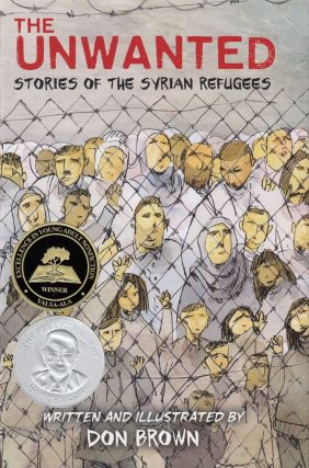 The Unwanted: Stories of the Syrian Refugees. Don Brown
