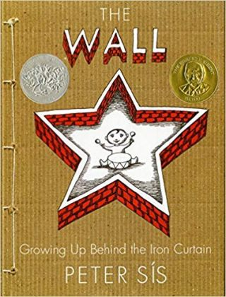 The Wall: Growing Up Behind the Iron Curtain. Peter Sis