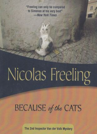 Because of the Cats (The 2nd Inspector Van der Valk Mystery). Nicolas Freeling