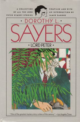 A Collection of All the Lord Peter Wimsey Stories. Dorothy L. Sayers