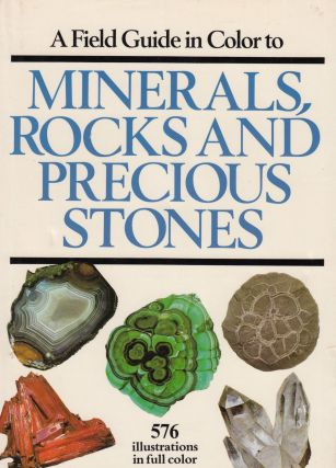 A Field Guide in Color to Minerals, Rocks and Precious Stones. Dr. Jaroslav Bauer