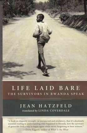 Life Laid Bare: The Survivors in Rwanda Speak. Linda Coverdale Jean Hatzfeld, tr