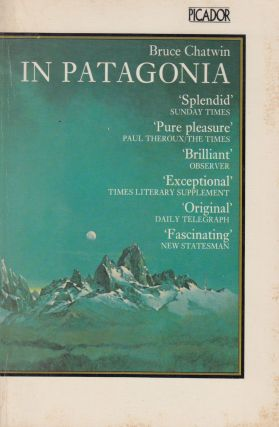 In Patagonia. Bruce Chatwin