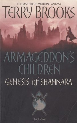 Armageddon's Children: Genesis of Shannara, Book One. Terry Brooks