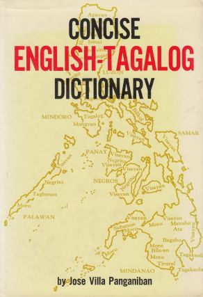 Concise English-Tagalog Dictionary. Jose Villa Panganiban