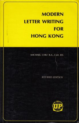 Modern Letter Writing for Hong Kong. Michael Chiu