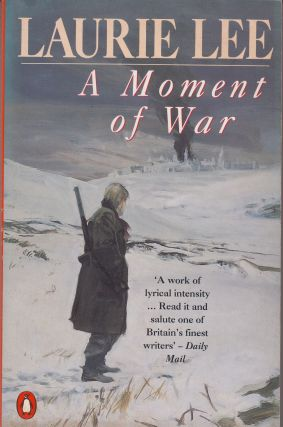 A Moment of War. Laurie Lee