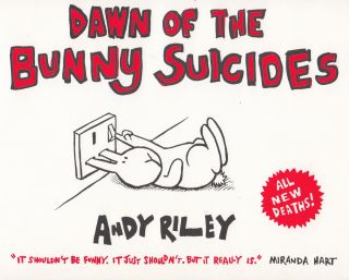 Dawn of the Bunny Suicides. Andy Riley