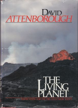 The Living Planet: A Portrait of the Earth. David Attenborough