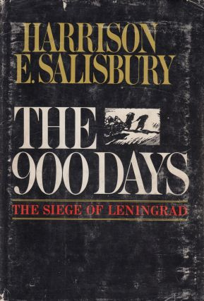 The 900 Days: The Siege of Leningrad. Harrison E. Salisbury