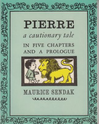 Pierre: A Cautionary Tale in Five Chapters and a Prologue. Maurice Sendak