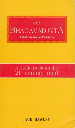 The Bhagavad Gita: A Walkthrough for Westerners. Jack Hawley