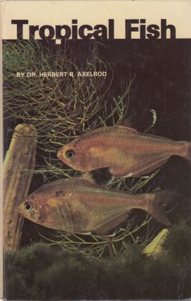 Tropical Fish. Dr. Herbert R. Axelrod