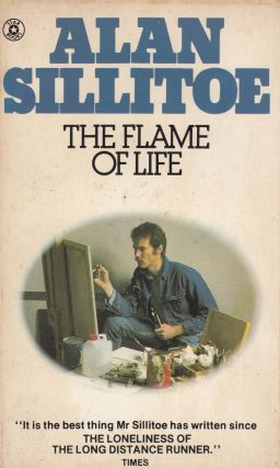 The Flame of Life. Alan Sillitoe