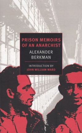 Prison Memoirs of an Anarchist. Alexander Berkman