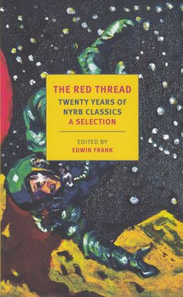 The Red Thread: Twenty Years of NYRB Classics: A Selection. Edwin Frank