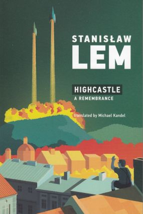 Highcastle: A Remembrance. Stanislaw Lem