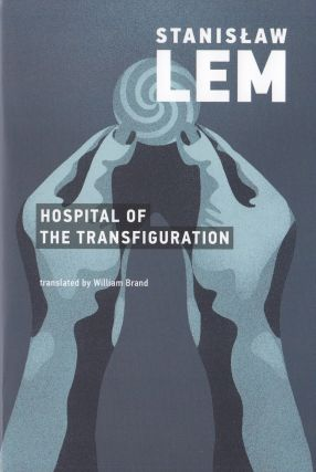 Hospital of the Transfiguration. Stanislaw Lem