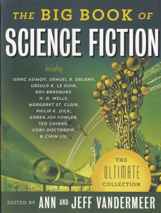 The Big Book of Science Fiction: The Ultimate Collection. Ann, Jeff Vandermeer