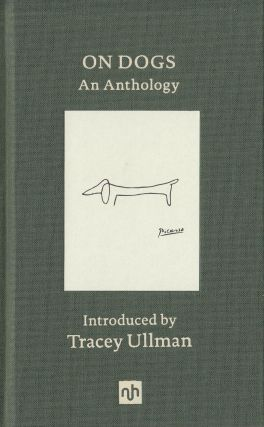 On Dogs: An Anthology. Tracey Ullman, introduction