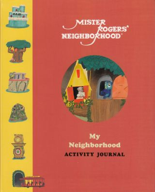 Mister Roger's Neighbourhood: My Neighbourhood Activity Journal. Fred Rogers Productions