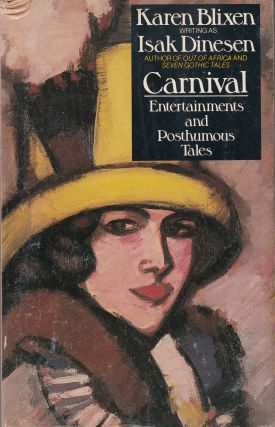 Carnival: Entertainments and Posthumous Tales. Isak Dinesen, Karen Blixen