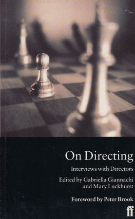 On Directing: Interviews with Directors. Gariella Giannachi, Mary Luckhurst