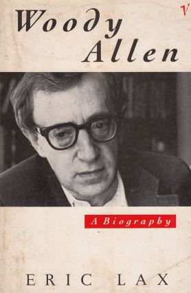 Woody Allen: A Biography. Eric Lax