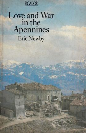 Love and War in the Apennines. Eric Newby