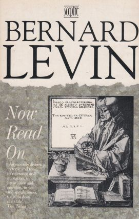 Now Read On. Bernard Levin