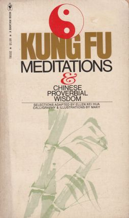 Kung Fu Meditations and Chinese Proverbial Wisdom. Ellen Kei Hua