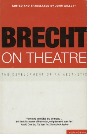 Brecht on Theatre: The Development of An Aesthetic. John Willet, ed. and tr