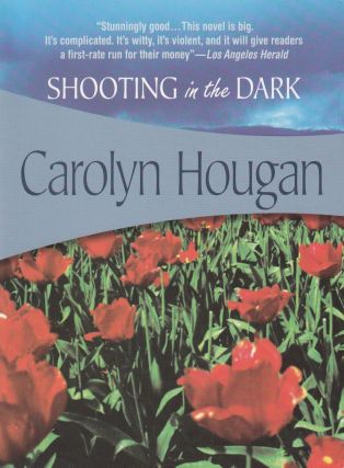 Shooting in the Dark. Carolyn Hougan