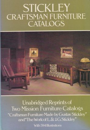 Stickley Craftsman Furniture Catalogs: Unabridged Reprints of Two Mission Furniture Catalogs:...