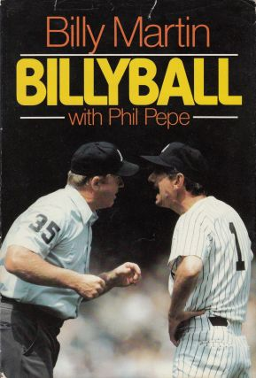 Billyball. Phil Pepe Billy Martin