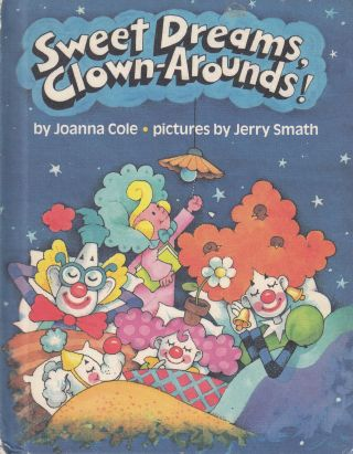Sweet Dreams, Clown-Arounds! Joanna Cole