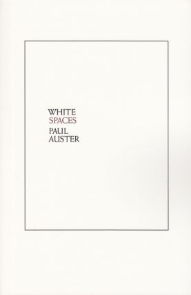White Spaces: Selected Poems and Early Prose. Paul Auster