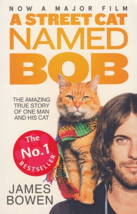 A Street Cat Named Bob. James Bowen