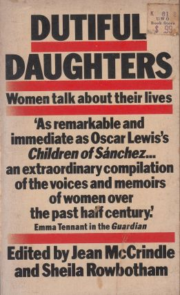 Dutiful Daughters: Women Talk about Their Lives (A Pelican Book). Jean McCrindle, Sheila Rowbotham