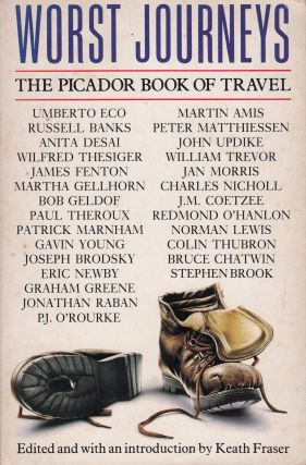 Worst Journeys: The Picador Book of Travel. Keath Fraser