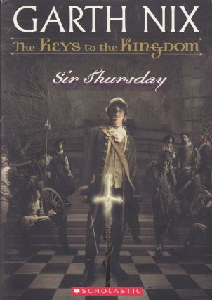 The Keys to the Kingdom Book 4: Sir Thursday. Garth Nix